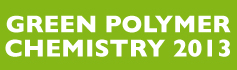 [19-21 Марта] Green Polymer Chemistry — 2013